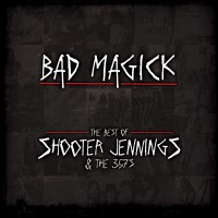 Purchase Shooter Jennings - Bad Magick: The Best Of Shooter Jennings & The .357's