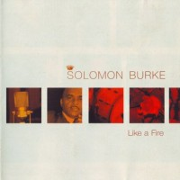 Purchase Solomon Burke - Like A Fire