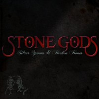 Purchase Stone Gods - Silver Spoons And Broken Bones