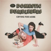 Purchase The Domestic Bumblebees - Crying For More