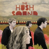 Purchase The Hush Sound - Goodbye Blues