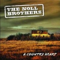 Purchase The Noll Brothers - A Country Heart