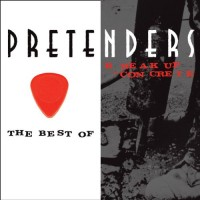 Purchase The Pretenders - The Best Of Break Up The Concrete CD1