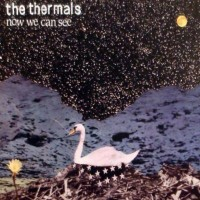 Purchase The Thermals - Now We Can See