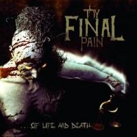 Purchase Thy Final Pain - ...Of Life And Death