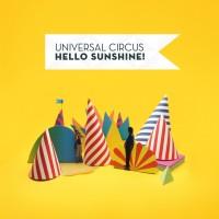 Purchase Universal Circus - Hello Sunshine!