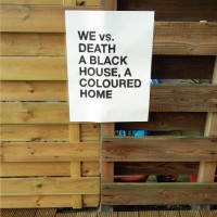 Purchase We vs. Death - A Black House, A Coloured Home