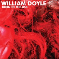 Purchase William Doyle - Born in the USB