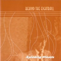 Purchase Xploding Plastix - Behind The Eightball (EP)