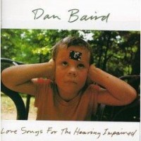 Purchase Dan Baird - Love Songs For The Hearing Impaired