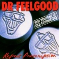 Purchase Dr Feelgood - Repeat PrescriPt.Ion (New Versions Of Old Favourites)