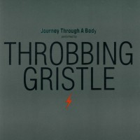 Purchase Throbbing Gristle - Journey Through A Body