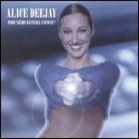 Purchase Alice Deejay - Who Needs Guitars Anyway?
