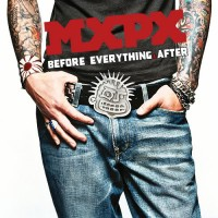 Purchase MXPX - Before Everything & After