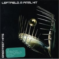 Purchase Leftfield - A Final Hit - Greatest Hits
