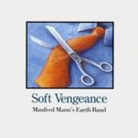 Purchase Manfred Mann's Earth Band - Soft Vengeance