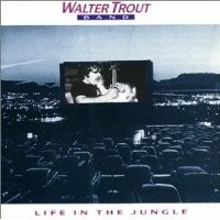 Purchase Walter Trout Band - Life In The Jungle