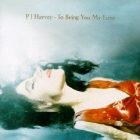 Purchase PJ Harvey - To Bring You My Love