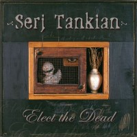 Purchase Serj Tankian - Elect The Dead