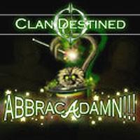 Purchase Clan Destined - Abbracadamn