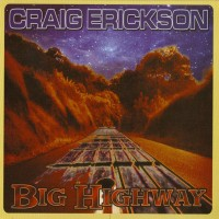 Purchase Craig Erickson - Big Highway