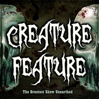 Purchase Creature Feature - The Greatest Show Unearthed