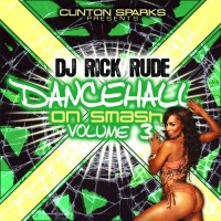 Purchase Dj Rick Rude - Dancehall On Smash Vol.3