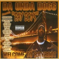Purchase VA - Da 'Unda' Dogg Presents 'Bay Boys'-Welcome To Bayroot