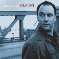 Purchase Dave Matthews - Some Devi l