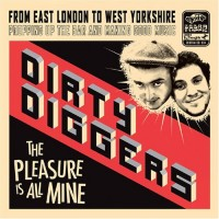 Purchase Dirty Diggers - The Pleasure Is All Mine