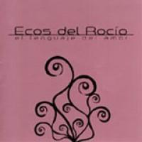 Purchase Ecos del Rocio - El Lenguaje Del Amor