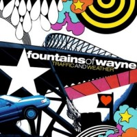 Purchase Fountains Of Wayne - Traffic & Weather
