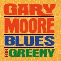 Purchase Gary Moore - Blues For Greeny