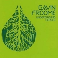 Purchase Gavin Froom - Underground Heroes
