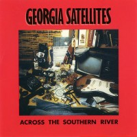 Purchase Georgia Satellites - Across The Southern River