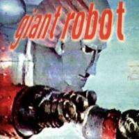 Purchase Giant Robot - Giant Robot