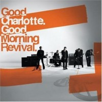 Purchase Good Charlotte - Good Morning Revival