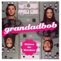 Purchase Grandadbob - Waltzes For Weirdoes