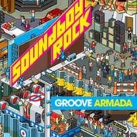 Purchase Groove Armada - Soundboy Rock