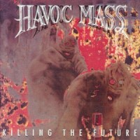 Purchase Havoc Mass - Killing the Future