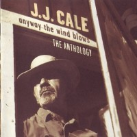 Purchase J.J. Cale - Anyway The Wind Blows CD1
