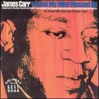 Purchase James Carr - You Got My Mind Messed Up
