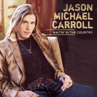 Purchase Jason Michael Carroll - Waitin' In The Country