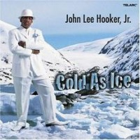 Purchase John Lee Hooker Jr. - Cold As Ice