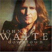 Purchase John Waite - Downtown Journey Of A Heart