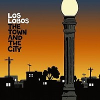 Purchase Los Lobos - The Town & The City