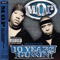 Purchase M.O.P. - 10 Years And Gunnin'