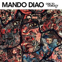 Purchase Mando Diao - Ode To Ochrasy