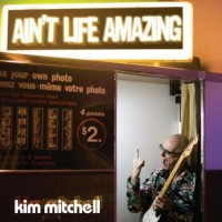 Purchase Kim Mitchell - Ain't Life Amazing