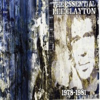 Purchase Lee Clayton - The Essential 1978 - 1981